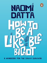 Cover How to Be a Likeable Bigot