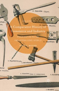Cover A Comparative History of Commerce and Industry, Volume I
