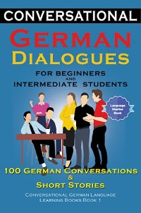 Cover Conversational German Dialogues For Beginners and Intermediate Students