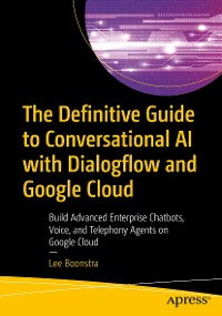 Cover The Definitive Guide to Conversational AI with Dialogflow and Google Cloud