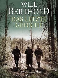 Cover Das letzte Gefecht - Tatsachenroman