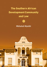 Cover The Southern African Development Community and Law