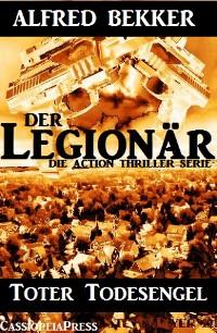 Cover Toter Todesengel (Der Legionär - Die Action Thriller Serie)