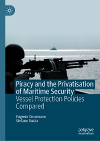 Cover Piracy and the Privatisation of Maritime Security