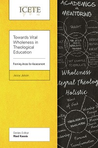 Cover Towards Vital Wholeness in Theological Education