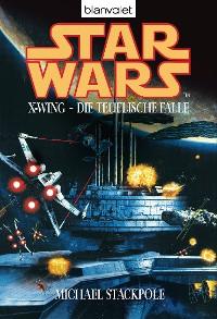 Cover Star Wars. X-Wing. Die teuflische Falle