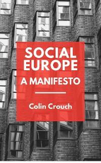 Cover Social Europe - A Manifesto