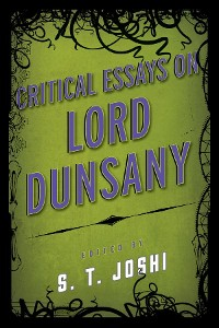 Cover Critical Essays on Lord Dunsany