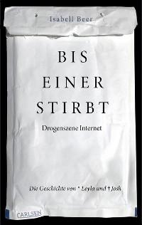 Cover Bis einer stirbt - Drogenszene Internet.  Die Geschichte von Leyla und Josh