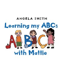 Cover Learning my ABCs with Mattie
