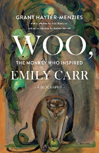 Cover Woo, the Monkey Who Inspired Emily Carr