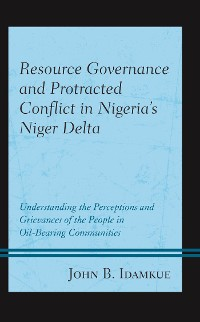 Cover Resource Governance and Protracted Conflict in Nigeria's Niger Delta