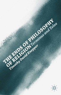 Cover The Ends of Philosophy of Religion
