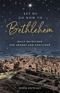 Cover Let Us Go Now to Bethlehem