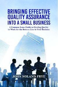 Cover Bringing Effective Quality Assurance Into A Small Business
