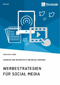 Cover Werbestrategien für Social Media. Chancen und Risiken der Individualisierung
