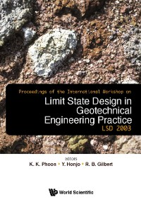 Cover Limit State Design In Geotechnical Engineering Practice, Proceedings Of The International Workshop Lsd2003 (With Cd-rom)