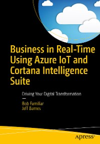 Cover Business in Real-Time Using Azure IoT and Cortana Intelligence Suite