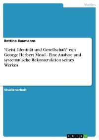 """Cover """"Geist, Identität und Gesellschaft"""" von George Herbert Mead - Eine Analyse und systematische Rekonstruktion seines Werkes"""