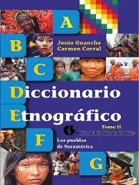 Cover Diccionario etnográfico. Tomo II Los pueblos de Suramérica