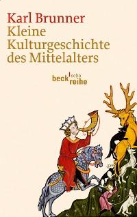 Cover Kleine Kulturgeschichte des Mittelalters