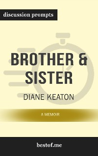 """Cover Summary: """"Brother & Sister: A Memoir"""" by Diane Keaton - Discussion Prompts"""