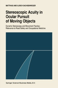 Cover Stereoscopic acuity in ocular pursuit of moving objects