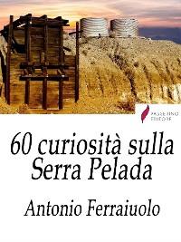Cover 60 curiosità sulla Serra Pelada