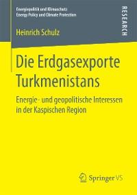 Cover Die Erdgasexporte Turkmenistans