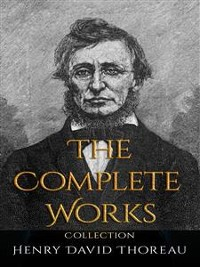 Cover Henry David Thoreau: The Complete Works