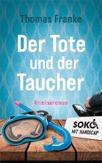 Cover Soko mit Handicap: Der Tote und der Taucher