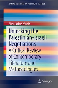 Cover Unlocking the Palestinian-Israeli Negotiations
