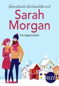 Cover Romantische Weihnachten mit Sarah Morgan (drei Kurzgeschichten)