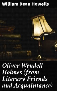 Cover Oliver Wendell Holmes (from Literary Friends and Acquaintance)