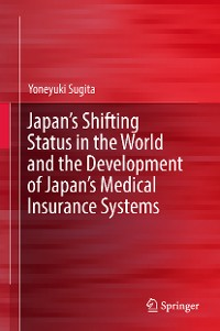 Cover Japan's Shifting Status in the World and the Development of Japan's Medical Insurance Systems