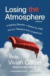 Cover Losing the Atmosphere, A Memoir