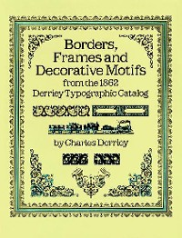 Cover Borders, Frames and Decorative Motifs from the 1862 Derriey Typographic Catalog