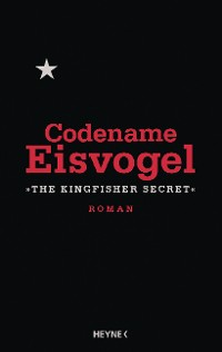 Cover Codename Eisvogel – »The Kingfisher Secret«