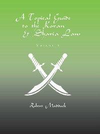 Cover A Topical Guide to the Koran & Sharia Law