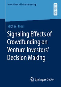 Cover Signaling Effects of Crowdfunding on Venture Investors' Decision Making