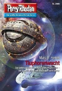Cover Perry Rhodan 2808: Tiuphorenwacht