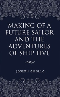 Cover Making of a Future Sailor and the Adventures of Ship Five