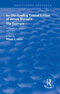 Cover Old-Spelling Critical Edition of James Shirley's The Example