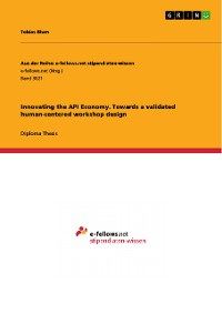 Cover Innovating the API Economy. Towards a validated human-centered workshop design