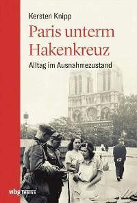 Cover Paris unterm Hakenkreuz