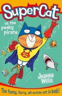 Cover Supercat vs the Pesky Pirate (Supercat, Book 3)