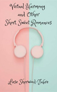 Cover Virtual Harmony, and Other Short, Sweet Romances