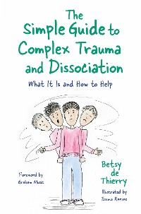 Cover The Simple Guide to Complex Trauma and Dissociation