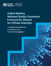 Cover United Nations National Quality Assurance Frameworks Manual for Official Statistics