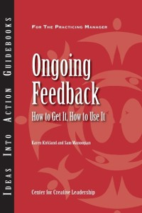 Cover Ongoing Feedback: How To Get It, How To Use It